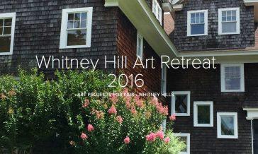 Whitney Hill Art Retreat 2016