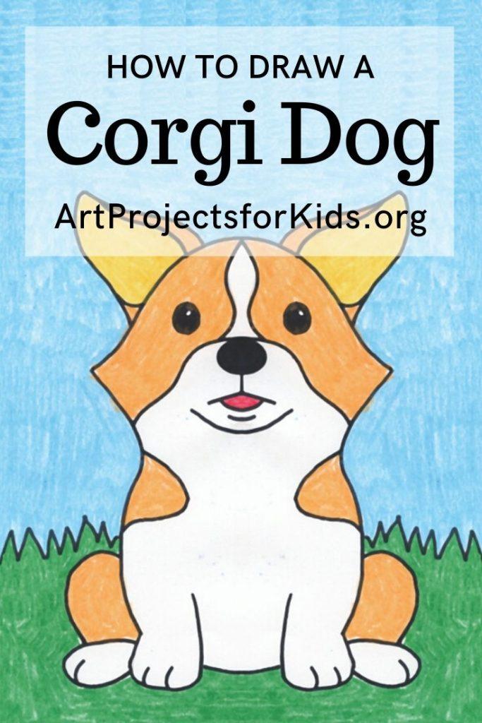 Draw A Corgi Dog Art Projects For Kids